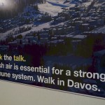 Walk the talk sign at WEF 2016